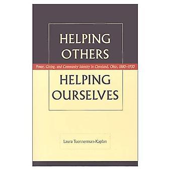 Het helpen van anderen, het helpen van ons: Macht, geven en Gemeenschap identiteit in Cleveland, Ohio, 1880-1930