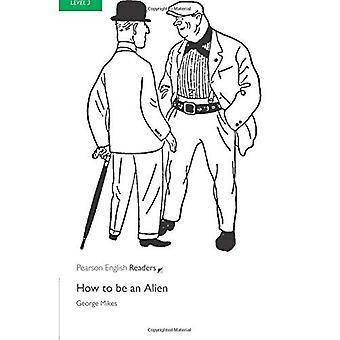 Comment être un étranger: niveau 3 (lecteurs de Penguin pingouin Longman)