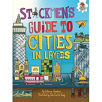 Stickmen's Guide to Cities in Layers (Stickmen's Guide to This Incredible Earth)