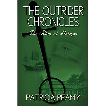 The Ring of Halcyon: The Outrider Chronicles Series #2