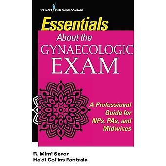 Essentials about the Gynaecologic Exam: A Professional Guide for Nps,� Pas, and Midwives