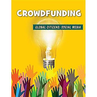 Crowdfunding (21st Century Skills Library: Global Citizens: Social Media)