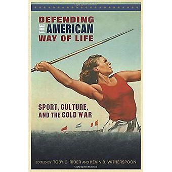 Verdediging van de Amerikaanse manier van leven: Sport, cultuur en de koude oorlog (Sport, cultuur en maatschappij)