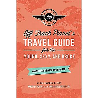 Off Track Planet's Travel Guide for the Young - Sexy - and Broke - Com