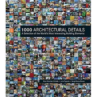 1000 architectonische Details - een selectie van's werelds meeste Interesti