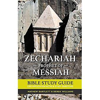 Zechariah: The Prophet of Messiah: Bible Study Guide (Faithbuilders Bible Studies)