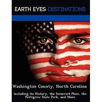Washington County North Carolina Including its History the Somerset Place the Pettigrew State Park and More by Wilkins & Sandra