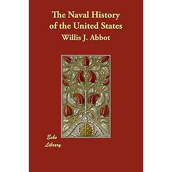 Marinegeschichte der Vereinigten Staaten von Abt & Willis J.