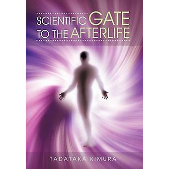 Scientific Gate to the Afterlife by Kimura & Tadataka