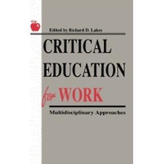 Kritische onderwijs voor werk multidisciplinaire benaderingen door meren & Richard D.