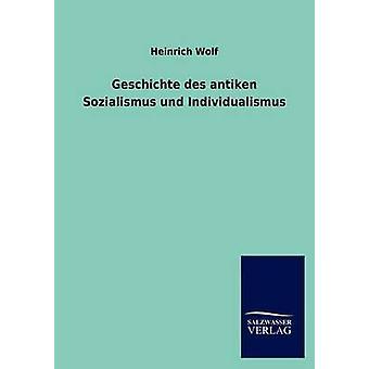 Geschichte des أنتيكين سوزياليسموس und إينديفيدواليسموس بالذئب هاينريش آند