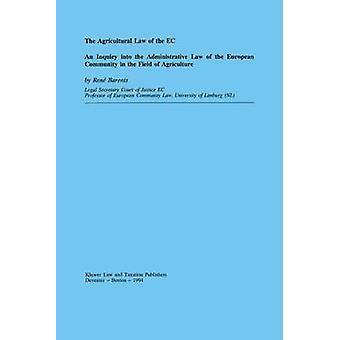 Das Agrarrecht der EG eine Untersuchung über das Admin-Gesetz von Barents & Rene