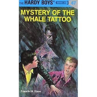 The Mystery of the Whale Tattoo by Dixon - Franklin W. - 978044808947
