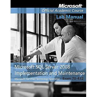 Exam 70-432 Microsoft SQL Server 2008 Implementation and Maintenance