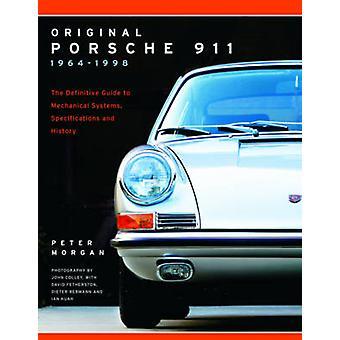 Original Porsche 911 1964-1998 - The Definitive Guide to Mechanical Sy