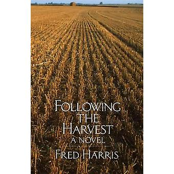 Following the Harvest by Fred Harris - 9780806137131 Book