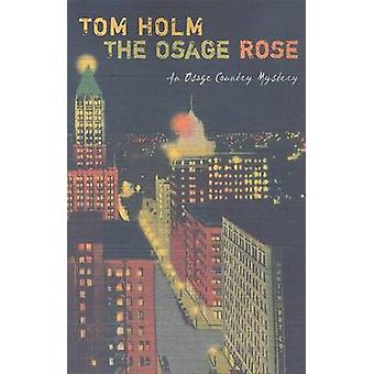 The Osage Rose by Tom Holm - 9780816526505 Book