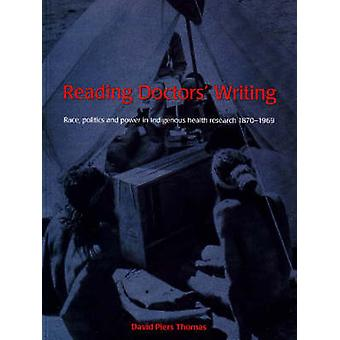 Reading Doctors' Writing - Race - politics and power in Indigenous hea