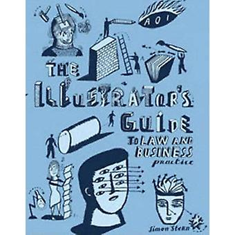 The Illustrator's Guide to Law and Business Practice by Simon Stern -