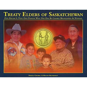 Treaty Elders of Saskatchewan - Our Dream is That Our Peoples Will One
