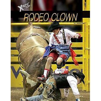 Rodeo Clown by Professor John Hamilton - 9781624037580 Book
