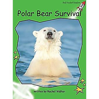 Red Rocket Readers - Early Level 4 Non-Fiction Set C - Polar Bear Survi