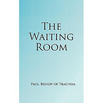 The Waiting Room by The Waiting Room - 9781785073380 Book