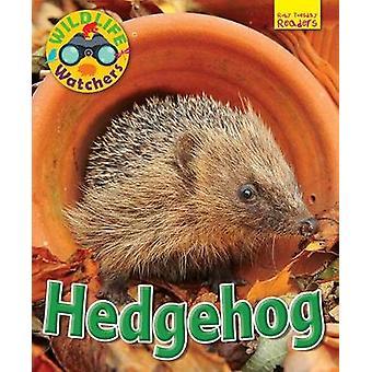 Wildlife Watchers - Hedgehog - 2017 by Ruth Owen - 9781911341277 Book