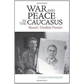 Guerre et paix dans le Caucase: la frontière troublée de la Russie