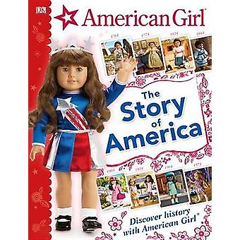 American Girl - The Story of America by DK - 9781465456892 Book