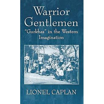 Krigare herrar Gurkhas i den västerländska fantasi av Caplan & Lionel