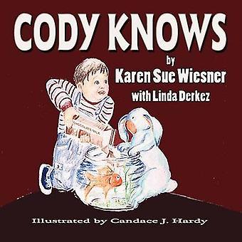 Cody Knows by Wiesner & Karen Sue