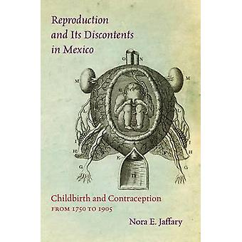 Voortplanting en its Discontents in Mexico - bevalling en Contracept