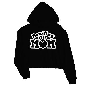Bowling Mom Womens Black Crop Hoodie Funny Gift For Bowling Lovers