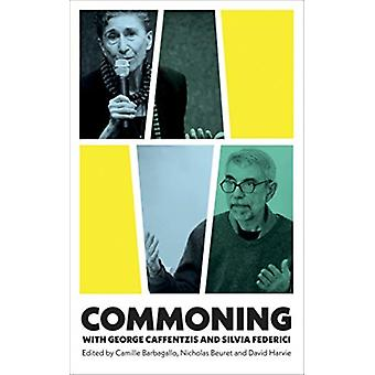 Commoning with George Caffentzis and Silvia Federici by Camille Barbagallo
