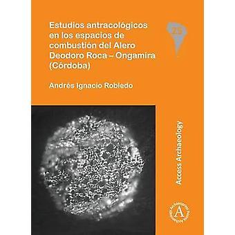 Estudios Antracologicos en los Espacios de Combustion del Alero Deodo