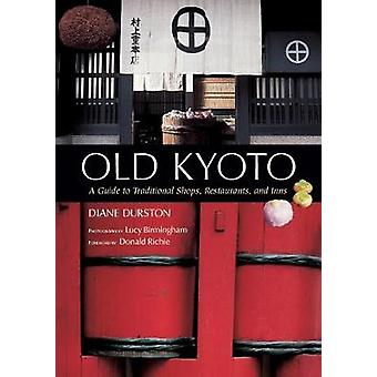 Old Kyoto - a Guide to Traditional Shops - Restaurants - and Inns by D
