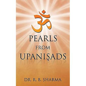 Pearls from Upaniads by Sharma & Dr. R. B.