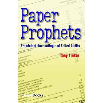 Paper Prophets Fraudulent Accounting and Failed Audits by Tinker & Tony