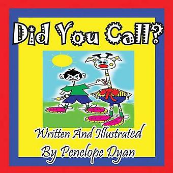 Did You Call by Dyan & Penelope