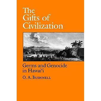 The Gifts of Civilization von Bushnell & O. A.