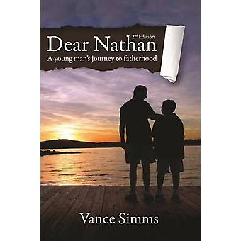 Dear Nathan A Young Mans Journey to Fatherhood by Simms & Vance