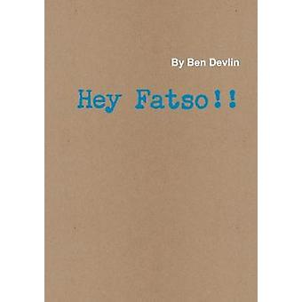 Hey Fatso by Devlin & Ben