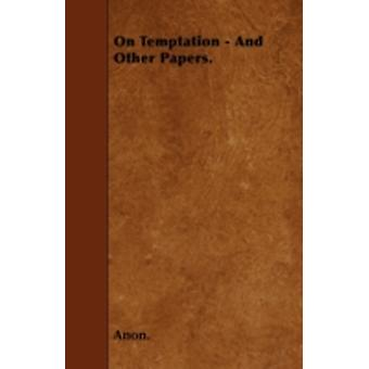 On Temptation  And Other Papers. by Anon.