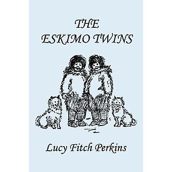 The Eskimo Twins Illustrated Edition Yesterdays Classics by Perkins & Lucy & Fitch