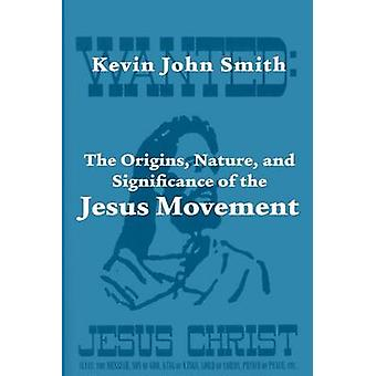 The Origins Nature and Significance of the Jesus Movement as a Revitalization Movement by Smith & Kevin John