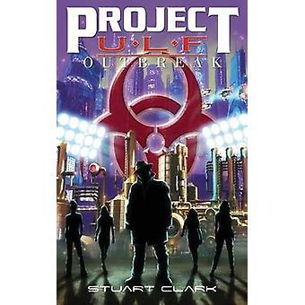 Project U.L.F. Outbreak by Clark & Stuart