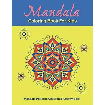 Mandala Coloring Book For Kids by Drawing Group & Mandala Design