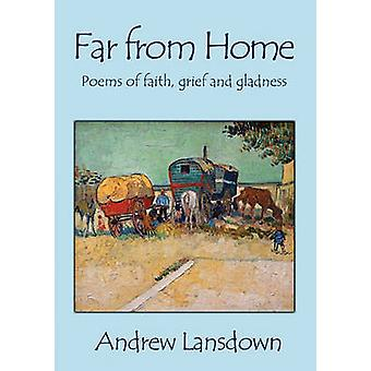Far From Home Poems of Faith Grief and Gladness by Lansdown & Andrew