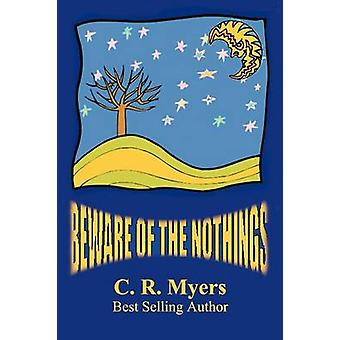 Beware of the Nothings by Myers & C. R.